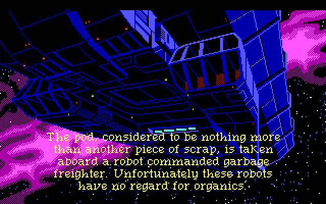 The pod, considered to be nothing more than another piece of scrap, is taken aboard a robot commanded garbage freighter. Unfortunately these robots have no regard for organics.