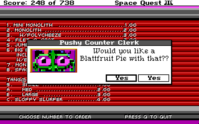 Pushy Counter Clerk: Would you like a Blattfruit Pie with that??