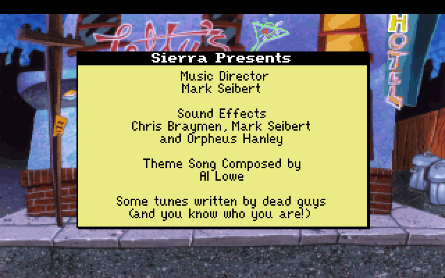 Music Director: Mark Seibert. Sound Effects: Chris Braymen, Mark Seibert and Orpheus Hanley. Theme Song Composed by: Al Lowe. Some tunes written by dead guys (and you know who you are!)