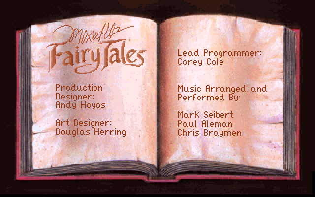 Production Designer: Andy Hoyos. Art Designer: Douglas Herring. Lead Programmer: Corey Cole. Music Arranged and Performed By: Mark Seibert, Paul Aleman, Chris Braymen.